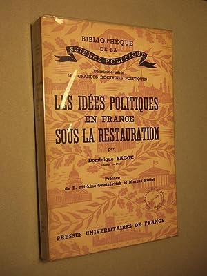 Les Idees Politiques De La France Sous La Restauration: Bagge Dominique