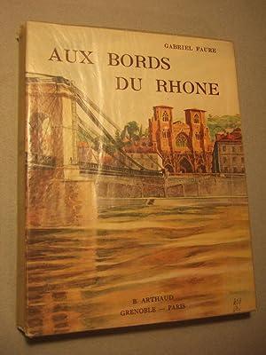 Aux Bords Du Rhone: Faure (gabriel)