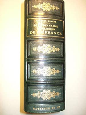 Dictionnaire Geographique De La France De L'algerie et Des colonies.: Joanne (adolphe)