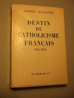 Destin Du Catholicisme Francais 1926-1956: Dansette (adrien)