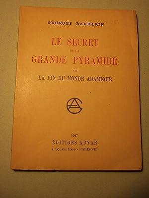 Le Secret De La Grande Pyramide Ou Fin Du Monde Adamique: Barbarin (georges)