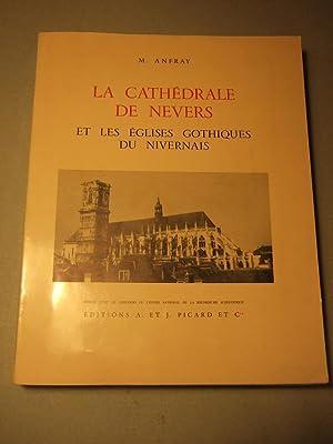 La Cathedrale De Nevers et Les Eglises Gothiques Du Nivernais: Anfray (M.)