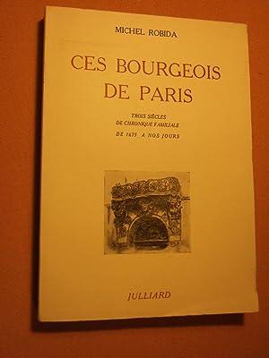Ces Bourgeois De Paris: Robida (michel)
