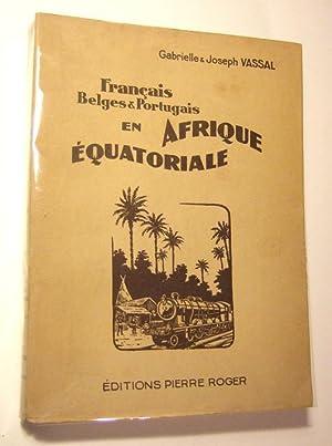 Francais, Belges et Portugais En Afrique Equatoriale: Vassal (gabrielle & joseph)
