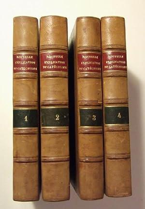 Nouvelle Explication Du Catechisme Ou Exposition Theologique et Rationnelle De La Doctrine ...