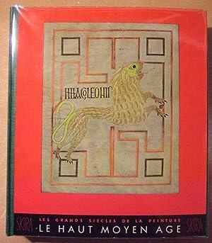 Le haut moyen age du quatrième au onzième siècle. Mosaiques et peintures ...