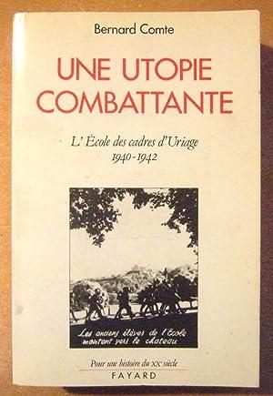 Une utopie combattante. L'école des cadres d'Uriage 1940-1942.: COMTE Bernard.