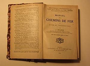 Manuel des chemins de fer. Étude et construction.: BOURDE (J.)