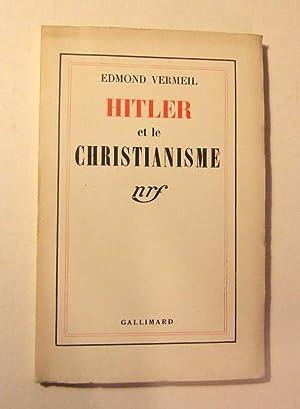 Hitler et le christianisme: Vermeil (Edmond)