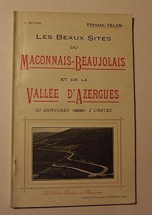 Les beaux sites du Maconnais-Beaujolais et de la Vallée d'Azergues - suivis du carnet ...