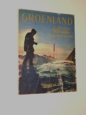 Groenland 1948-1949: Paul-Emile Victor, Jacques Masson, Marcel Ichac, J.-J. Languepin