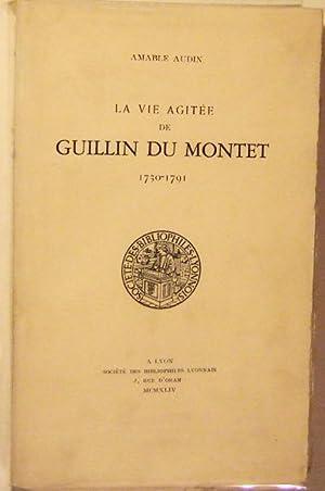 La vie agitée de Guillin du Montet 1730-1791 .: Amable Audin