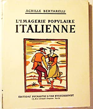 L'Imagerie Populaire Italienne.: BERTARELLI Achille .