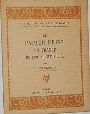 Papier peint en France du XVIIe au XIXe siècle: CLOUZOT (Henri)