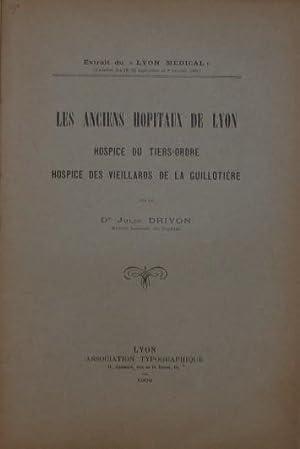 Les Anciens Hopitaux De lyon. Hospice Du tiers-ordre. Hospice Des Vieillards De La Guillotiere.: ...
