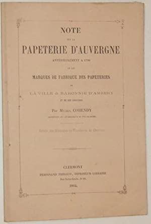 Note Sur La Papeterie D'auvergne Anterieurement a 1790 et Les Marques De Fabrique Des ...