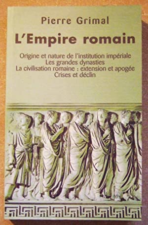 L'empire romain, origine et nature de l'institution: GRIMAL (Pierre)