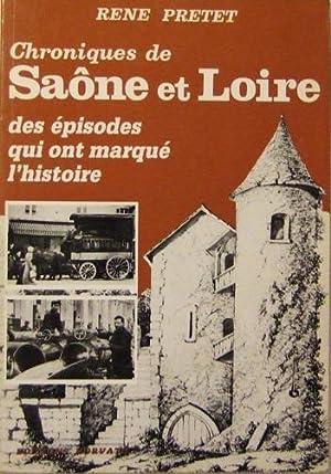 Chroniques de Saône et Loire, des épisodes qui ont marqué l'histoire.: ...