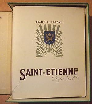Saint-Etienne. Capitale et Ses Trois Vallées: d'Auvergne (Jean et ses collaborateurs)