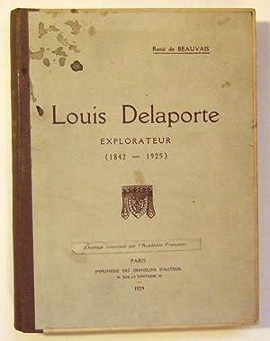 Louis Delaporte. Explorateur (1842 - 1925).: BEAUVAIS (René de)