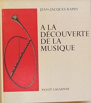 A La Decouverte De La Musique: Rapin (jean-jacques)