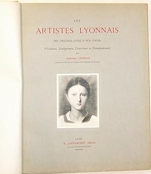 Les artistes lyonnais des origines jusqu'à nos jours (peintres , sculpteurs , graveurs ...