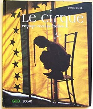 Le cirque , voyage vers les etoiles: JACOB (Pascal)