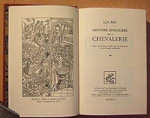 Histoire singulière de la chevalerie. Texte suivi d'une étude sur les structures...