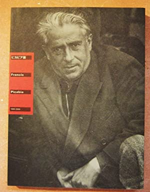 Francis Picabia 1999-2000: Picabia, Francis and Beverley Calte, Arnauld Pierre