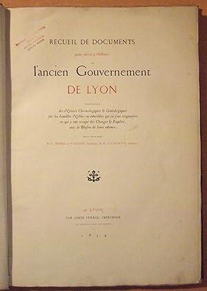 Recueil de documents pour servir à l'histoire de l'ancien gouvernement de Lyon, ...