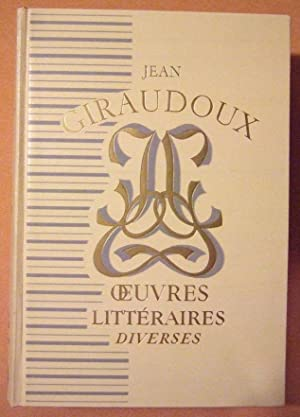 Oeuvres littéraires diverses: GIRAUDOUX (Jean)