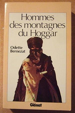 Hommes des montagnes du Hoggar: Bernezat (Odette)
