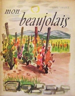 Mon Beaujolais.: ORIZET (Louis)