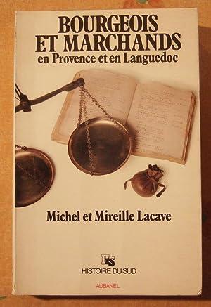 Bourgeois et marchands en Provence et en: Lacave ( Michel