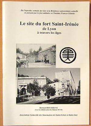 Le Site Du Fort Saint-Irenee De Llyon: Bourrust (bernard) et