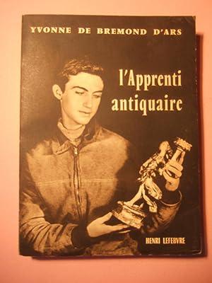 L'apprenti antiquaire.: Bremond d'Ars (Yvonne