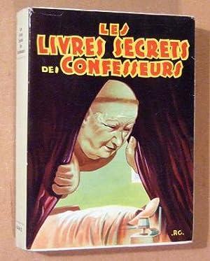 Les Livres Secrets des Confesseurs.: Anonyme (Gagey)