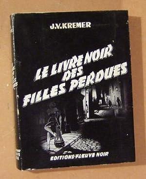 Le livre noir des filles perdues.: KREMER (J.V.)