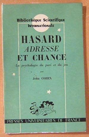 Hasard, adresse et chance. la psychologie du pari et du jeu: COHEN (John)
