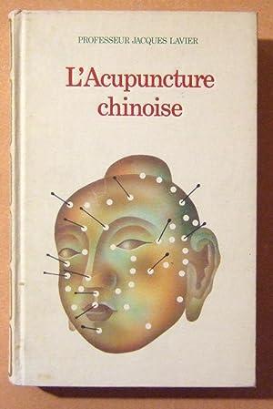 L'acupuncture chinoise: LAVIER (Professeur Jacques)