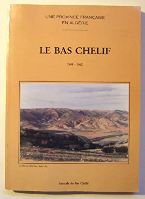 Le Bas Chelif 1848 - 1962: Collectif
