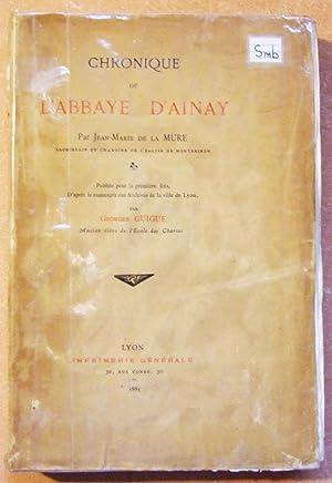 Chronique De L'abbaye D'ainay: Mure (Jean-Marie De la)