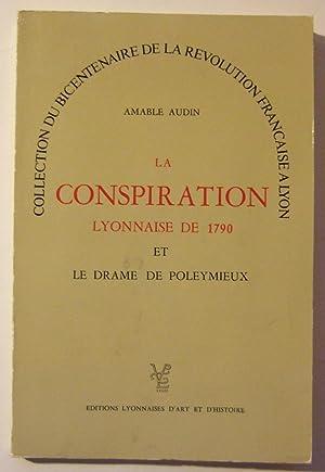 La conspiration Lyonnaise De 1790 et Le: Audin (Amable)