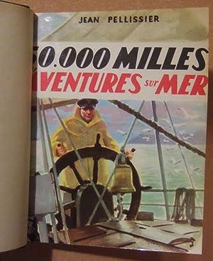 50.000 milles d'aventures sur mer.: PELLISSIER (Jean)