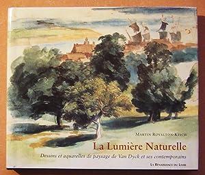 La Lumiere Naturelle: Dessins et Aquarelles de Paysage de Van Dyck et ses Contemporains: ...