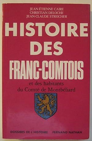 Histoire des Franc-Comtois et des habitants du: Caire (Jean-Etienne),Deloche (Christian),Streiche