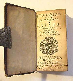 Histoire des ouvrages des Savans.Mois de Janvier, Fevrier, Mars, Avril 1689: B**** (BASNAGE DE ...