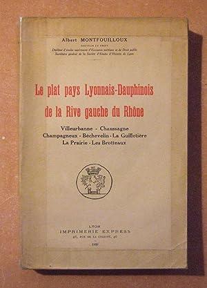 Le Plat Pays lyonnais-Dauphinois De La Rive Gauche Du rhone.: Montfouilloux (Albert)
