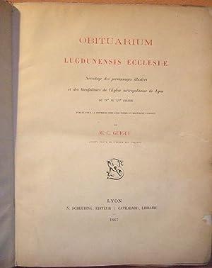Obituarium Lugdunensis Ecclesie. Necrologe de personnages illustres et des bienfaiteurs de l'&...
