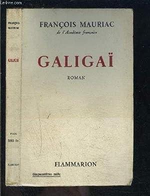 Galigai: françois mauriac